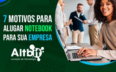 7 motivos para alugar notebook para sua empresa