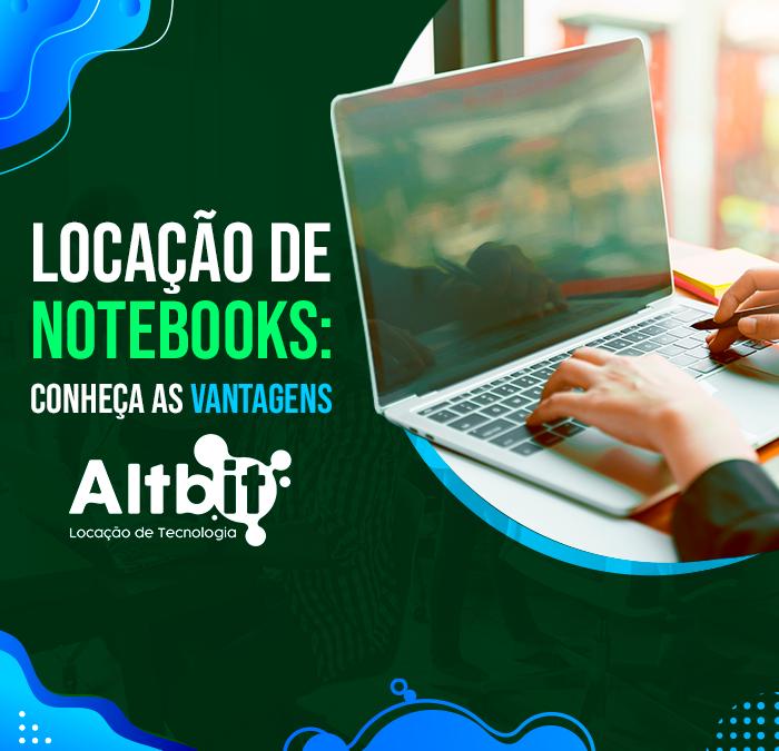 Locação de Notebooks: conheça as vantagens