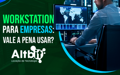 Workstation para empresas: vale a pena usar?