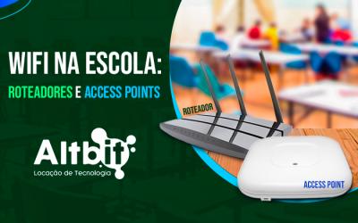 Wifi na escola inteira: Roteadores e Access Points